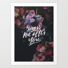 Draw Me After You Art Print