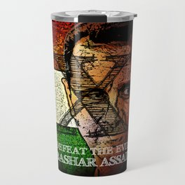 Defeat The Evil Bashar Assad Travel Mug