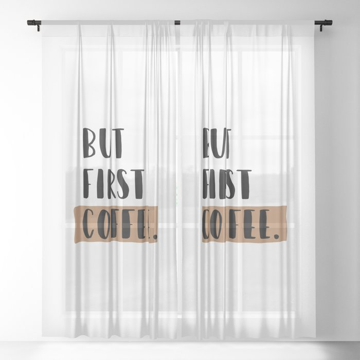 But First Coffee Minimalist Sheer Curtain