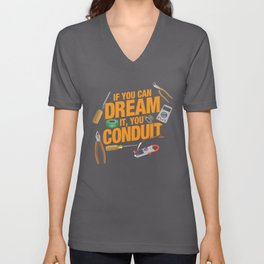 If You Can Dream It You Conduit - ELECTRICIAN Unisex V-Neck