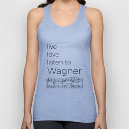 Live, love, listen to Wagner Unisex Tank Top