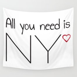 All you need is NY Wall Tapestry