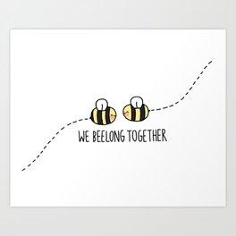 We Beelong Together Art Print