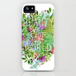 Beauty Will Save the World iPhone Case
