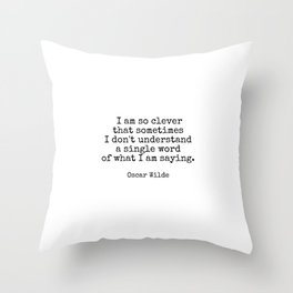 I am so clever that sometimes I don't understand a single word of what I am saying. – Oscar Wilde - typewriter vintage style Throw Pillow