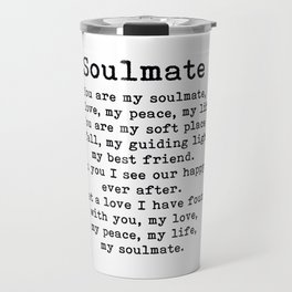 You are my soulmate, love poem Travel Mug