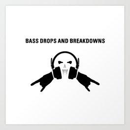 Bass Drops And Breakdowns Art Print