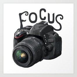 Focus Camera Motivation  Art Print