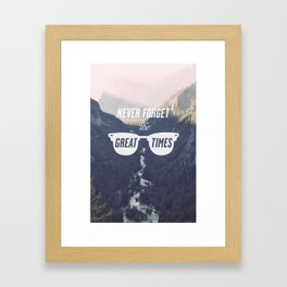 Never forget the great times Framed Art Print