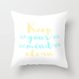 """Cleanse your mind. """"Keep Your Mind Clean"""" T-shirt design for Clean Freak Cleaned People Throw Pillow"""