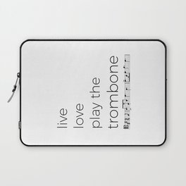 Live, love, play the trombone Laptop Sleeve