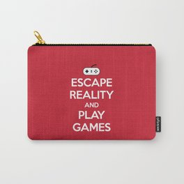Escape Reality Gaming Quote Carry-All Pouch