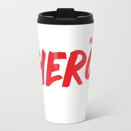 Single Moms put the Her in Hero Appreciation T-Shirt Travel Mug