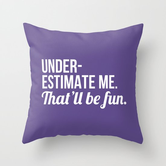 Underestimate Me That'll Be Fun (Ultra Violet) by creativeangel