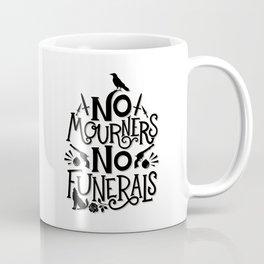 No Mourners Dregs Quote Coffee Mug