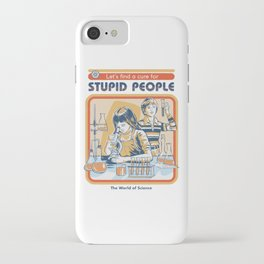 A Cure for Stupid People iPhone Case