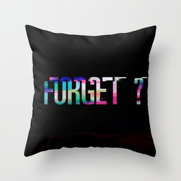 Forget 1 Throw Pillow