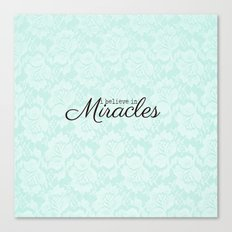 I believe in Miracles Blue Lace  Canvas Print