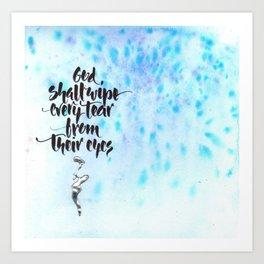 God Shall Wipe Every Tear Art Print