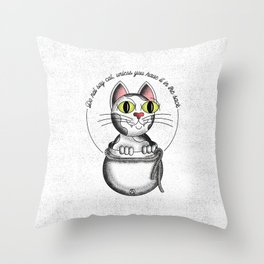 Do not say cat, unless you have it in the sack Throw Pillow