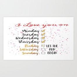 Love you All Week Art Print