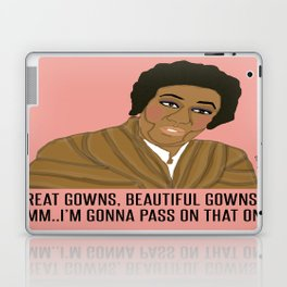 Nice Gowns, Beautiful Gowns / Hmm...I'm Gonna Pass On That One  Laptop & iPad Skin