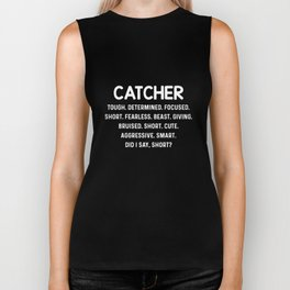 catcher tough determined focused short fearless beast giving bruised cute smart offensive t-shirts Biker Tank