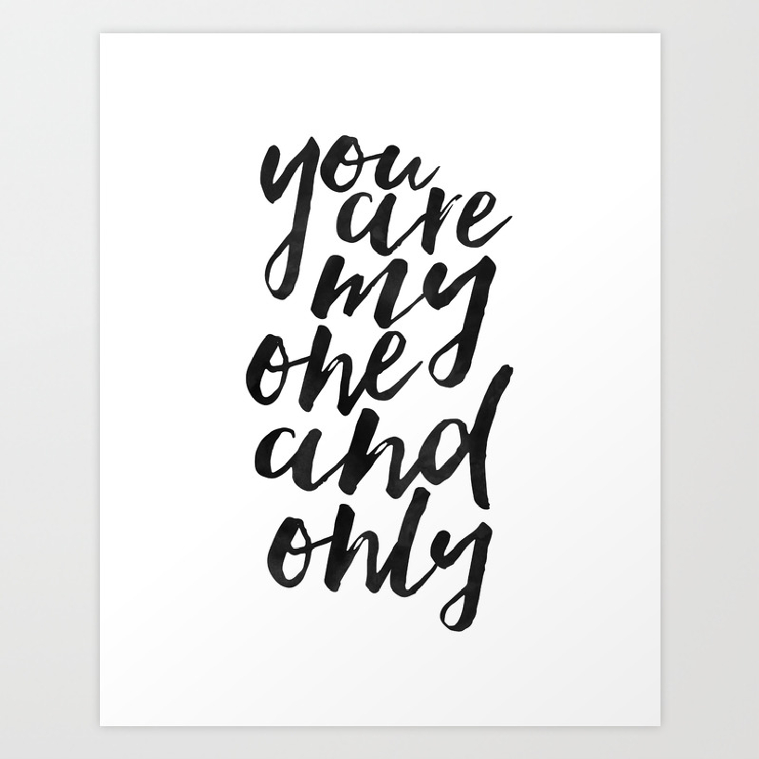 You Are My One And Only Love Gift For Him Love Quote Love Art I Love You More Gift For Her Valentine Art Print By Aleksmorin Society6