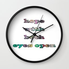 Hope with both Eyes Open Wall Clock