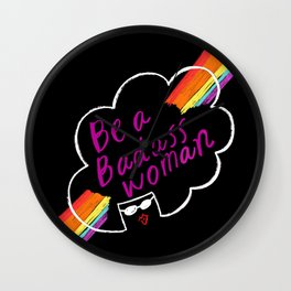 Be a Bad Ass Woman White Wall Clock