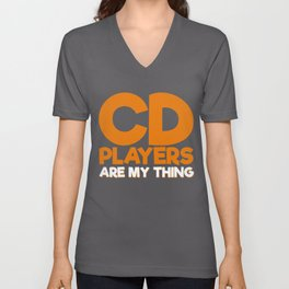 CD Players Are My Thing Unisex V-Neck