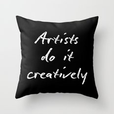 Artists Do It Creatively 2 Throw Pillow