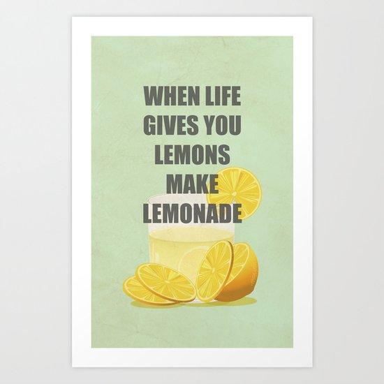 When life gives you lemons, make lemonade quotes Art Print