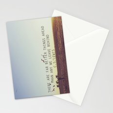 there are far better things ahead than any we leave behind Stationery Cards