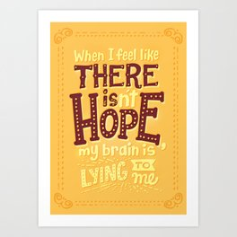 There is hope Art Print