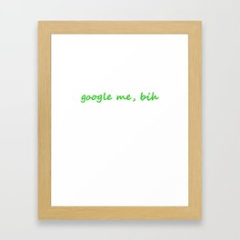 google me, bih Framed Art Print