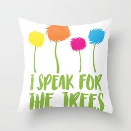Speak For Trees Throw Pillow