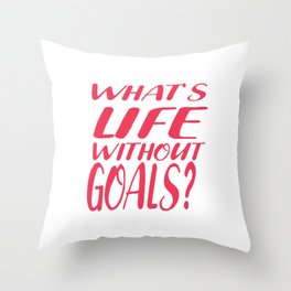 Soccer Life Without Goal Goalie goalkeeper World Cup gift Throw Pillow