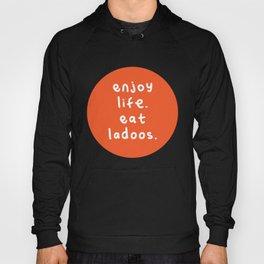 Enjoy Life, Eat Ladoos Hoody