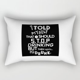 I Told Myself That I Should Stop Drinking Party Rectangular Pillow