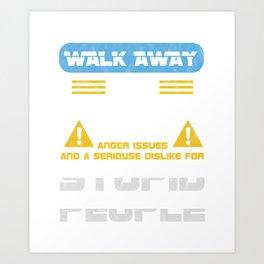 Walk Away This Able Seaman Has Anger Issues Merchant Ship Watchstander Sea Ocean Marine Gift Art Print