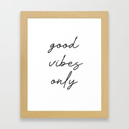 good vibes only Gerahmter Kunstdruck