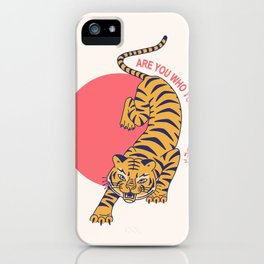 are you who you want to be - tiger poster iPhone Case