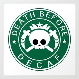 Death Before Decaf Art Print