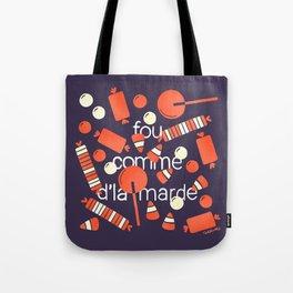 FOU COMME D'LA MARDE Tote Bag