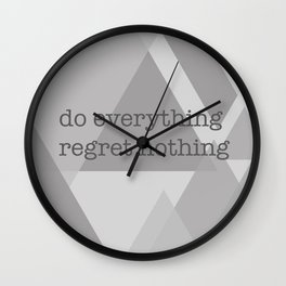 do everything regret nothing Wall Clock