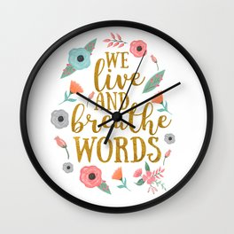 We live and breathe words - White Wall Clock