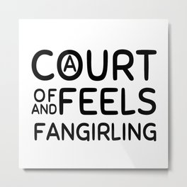 A Court of Feels and Fangirling Metal Print