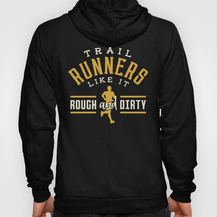 Trail Runners Like It Rough And Dirty Hoody