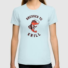 Dressed To Krill T-shirt